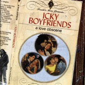 Icky Boyfriends - Our Love Song
