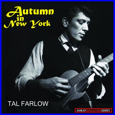Autumn in New York (Remastered) - Tal Farlow