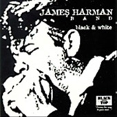 The James Harman Band - Too Right To Run