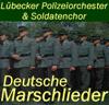 Deutsche Marschlieder - Lübecker Polizeiorchester & Soldatenchor