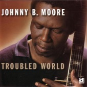 Johnny B. Moore - Stood Down Baby, Part Two