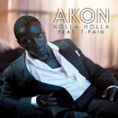 Holla Holla (feat. T-Pain) - Single