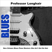 New Orleans Blues Piano Masters: She Ain't Got No Hair
