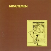 Minutemen - Bob Dylan Wrote Propaganda Songs