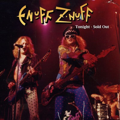 Tonight, Sold Out - Enuff Z'nuff