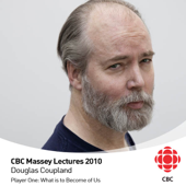 The 2010 CBC Massey Lectures with Douglas Coupland