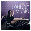 Best of Lounge Music - Compilation Lounge Music