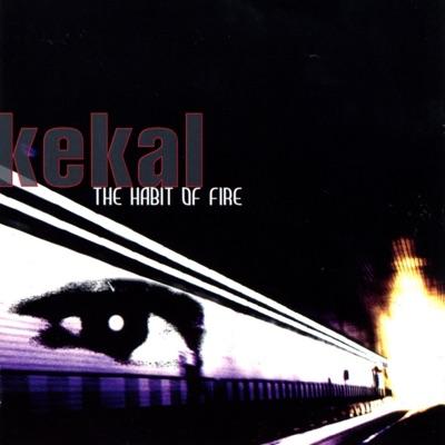 The Habit of Fire - Kekal