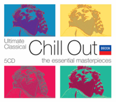 Ultimate Classical Chill Out: The Essential Masterpieces