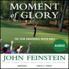 John Feinstein - Moment of Glory: The Year Underdogs Ruled Golf (Unabridged) artwork