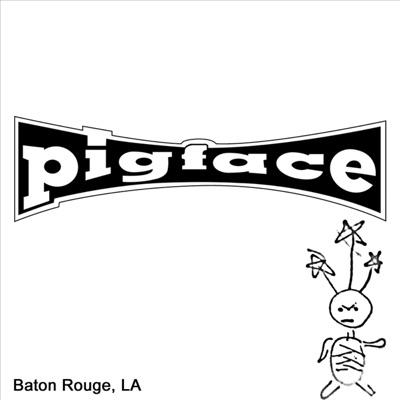 Baton Rouge, LA - Pigface