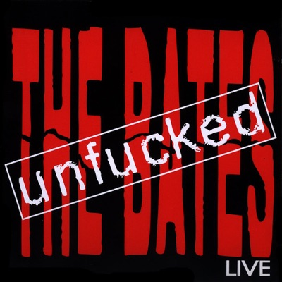 Unfucked - The Bates