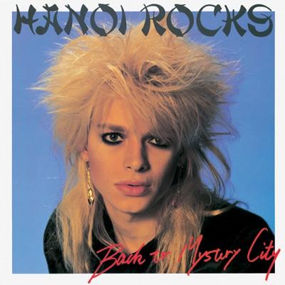 Back to Mystery City (ミステリー・シティ~ハノイ・ロックス Iv) - Hanoi Rocks
