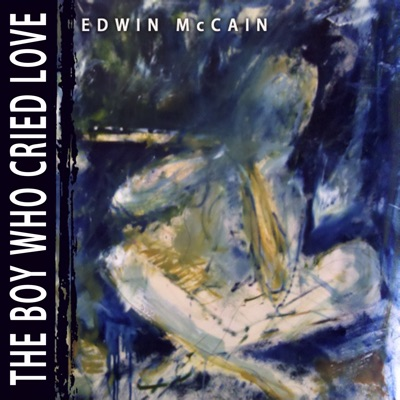 The Boy Who Cried Love - Single - Edwin McCain