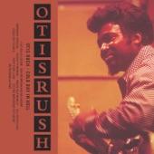 Otis Rush - Cut You A Loose