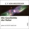 Carl Friedrich von Weizsäcker - Die Geschichte der Natur Grafik