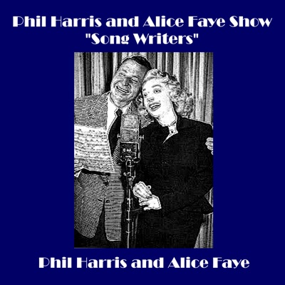 """Phil Harris and Alice Faye Show - """"Song Writers"""" - Phil Harris"""