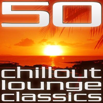 50 Chillout Lounge Classics, Vol. 1 - Various Artists album