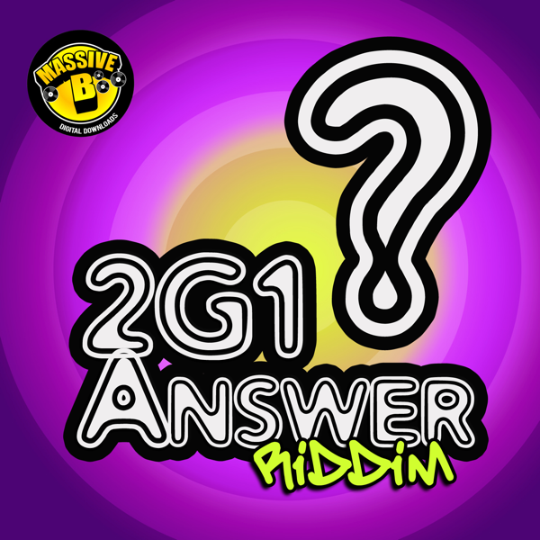 ‎Massive B Presents: 2G1 Answer Riddim by Various Artists on iTunes