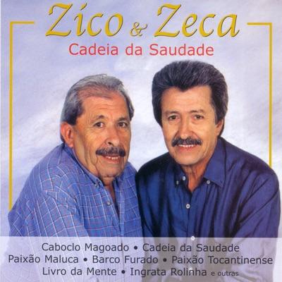 Cadeia da Saudade - Zico e Zeca