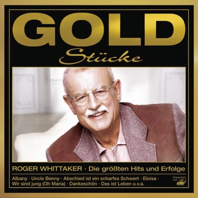 Goldstücke - Die größten Hits & Erfolge: Roger Whittaker - Roger Whittaker