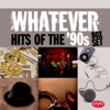 Various Artists - Whatever: Hits of the '90s  artwork