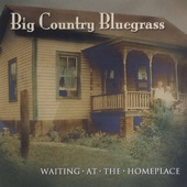 Big Country Bluegrass - I'm Knee Deep In Loving You