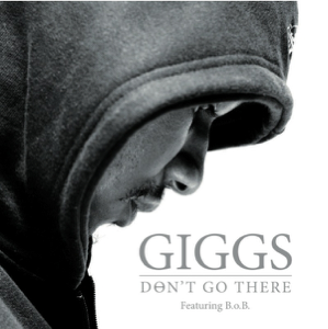 Giggs - Don't Go There feat. B.o.B.
