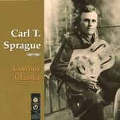 Carl T. Sprague - O Bury Me Not On The Lone Prairie (The Dying Cowboy)