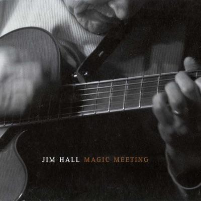 Magic Meeting - Jim Hall