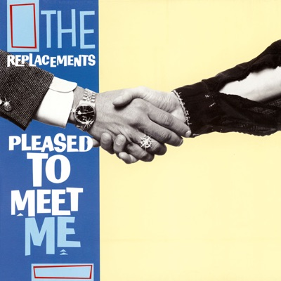 Pleased to Meet Me (Expanded Edition) - The Replacements