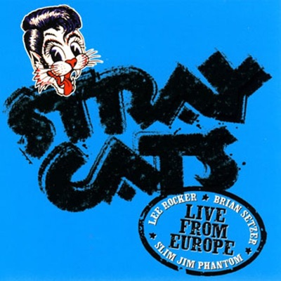 Live from Europe: Lyon July 26, 2004 - Stray Cats