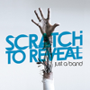 Scratch to Reveal - Just a Band