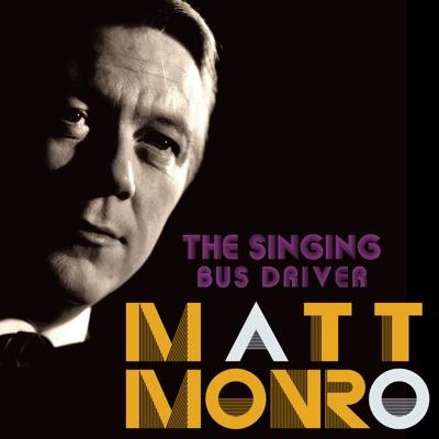 The Singing Bus Driver: Matt Monro - Matt Monro