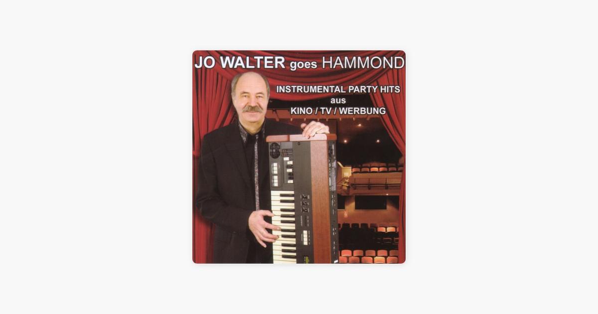 instrumental party hits aus kino tv werbung by jo walter goes