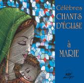 Célèbres chants d'église à Marie