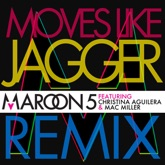 Moves Like Jagger (Remix) [feat. Christina Aguilera & Mac Miller] - Single