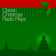 Classic Christmas Radio Plays (Original Staging)