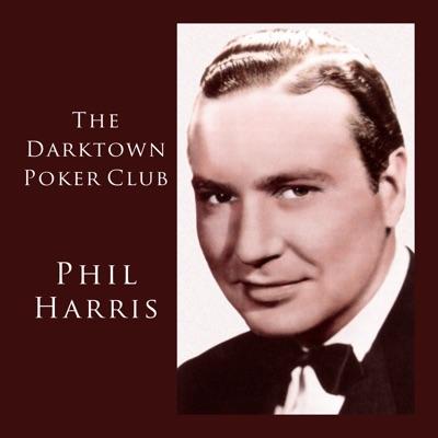 The Darktown Poker Club - Phil Harris