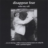 disappear fear - Because We're Here