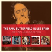 The Paul Butterfield Blues Band - Never Say No