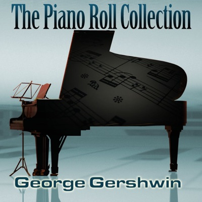 The Piano Roll Collection - George Gershwin