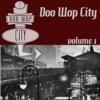 Doo Wop City Volume 1