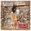 Un Mexicano en la México: Vicente Fernández