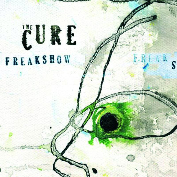 Freakshow (Mix 13) / All Kinds of Stuff - Single by The Cure
