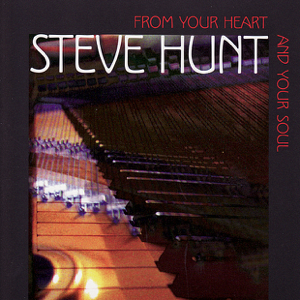 Steve Hunt - From Your Heart and Your Soul
