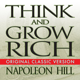 Think and Grow Rich (Unabridged) - Napoleon Hill mp3 download