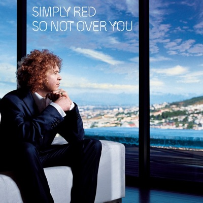 So Not Over You - Simply Red