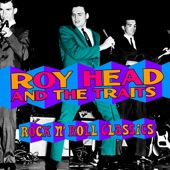 Roy Head & The Traits - Treat Her Right