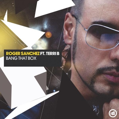 Bang That Box (feat. Terri B) - Roger Sanchez